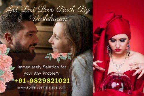 Get Lost Love Back By Vashikaran
